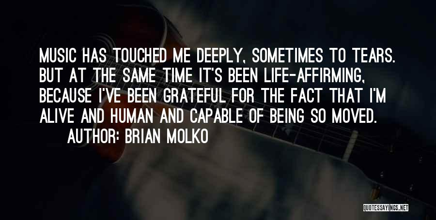 Being Grateful For The Life You Have Quotes By Brian Molko