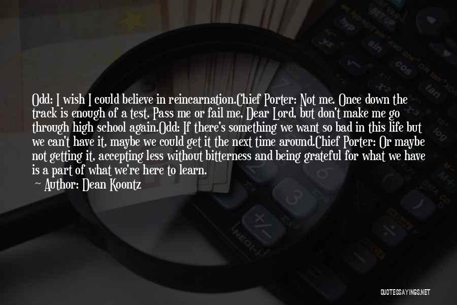 Being Grateful For The Life You Have Quotes By Dean Koontz