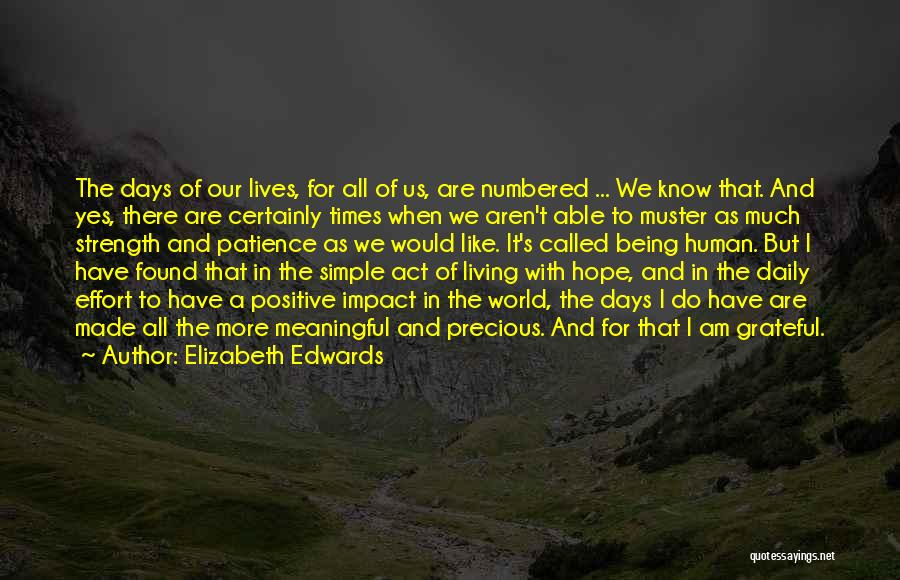 Being Grateful For The Life You Have Quotes By Elizabeth Edwards