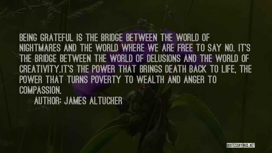 Being Grateful For The Life You Have Quotes By James Altucher