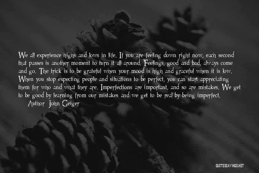 Being Grateful For The Life You Have Quotes By John Geiger