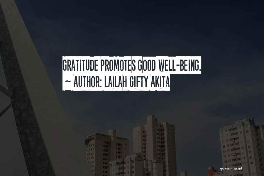 Being Grateful For The Life You Have Quotes By Lailah Gifty Akita