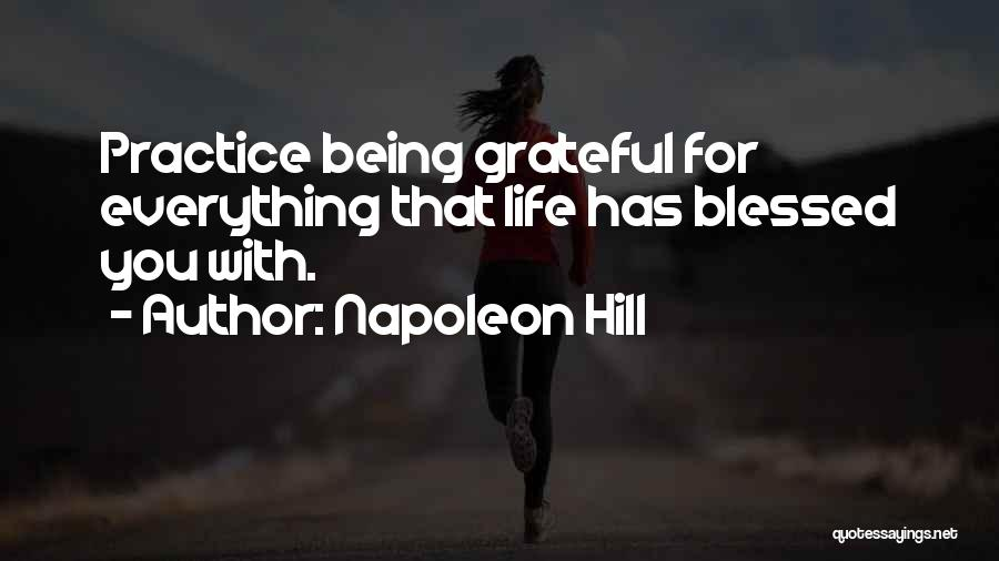 Being Grateful For The Life You Have Quotes By Napoleon Hill