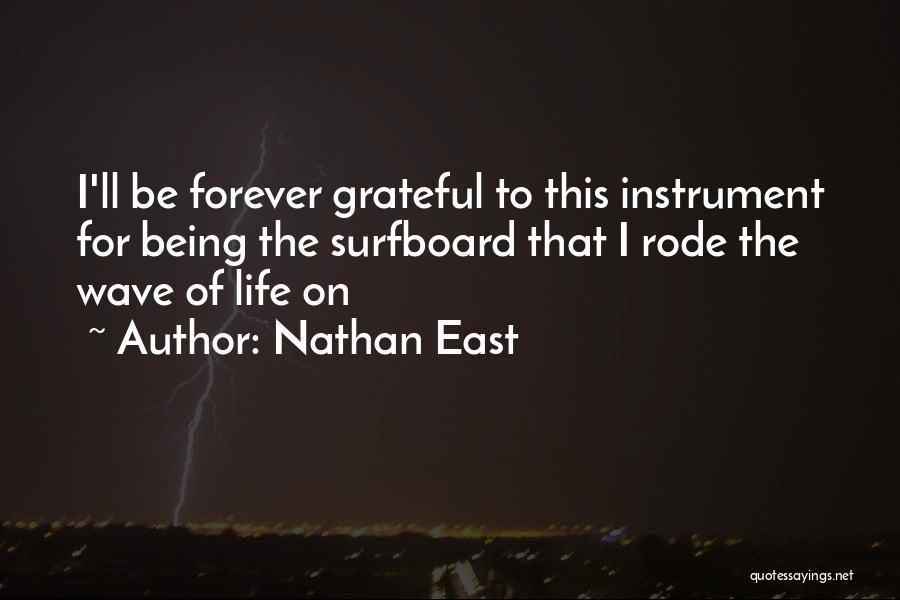 Being Grateful For The Life You Have Quotes By Nathan East
