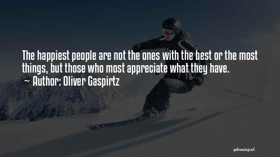 Being Grateful For The Life You Have Quotes By Oliver Gaspirtz
