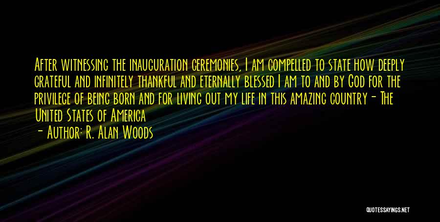 Being Grateful For The Life You Have Quotes By R. Alan Woods
