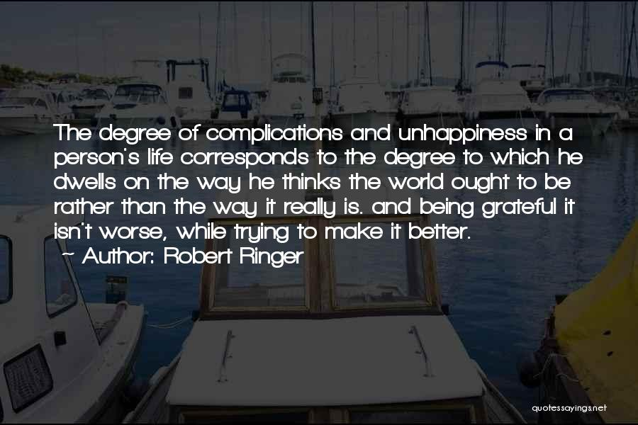 Being Grateful For The Life You Have Quotes By Robert Ringer