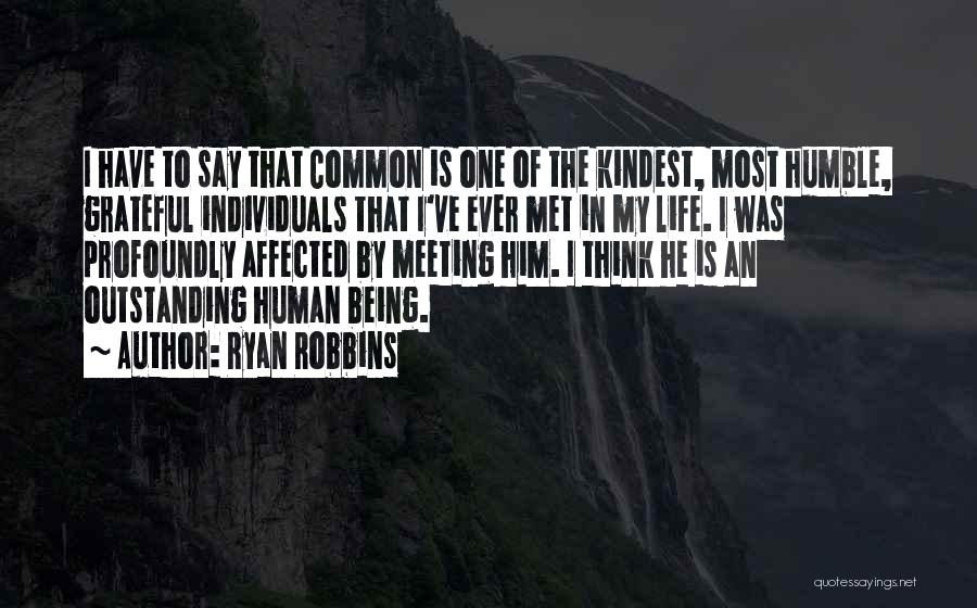 Being Grateful For The Life You Have Quotes By Ryan Robbins