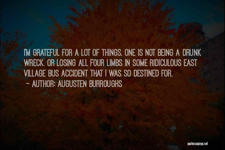 Being Grateful With What You Have Quotes By Augusten Burroughs