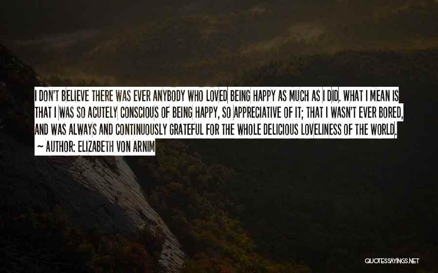 Being Grateful With What You Have Quotes By Elizabeth Von Arnim
