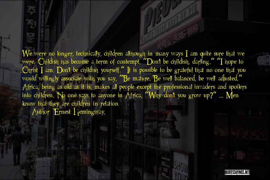 Being Grateful With What You Have Quotes By Ernest Hemingway,