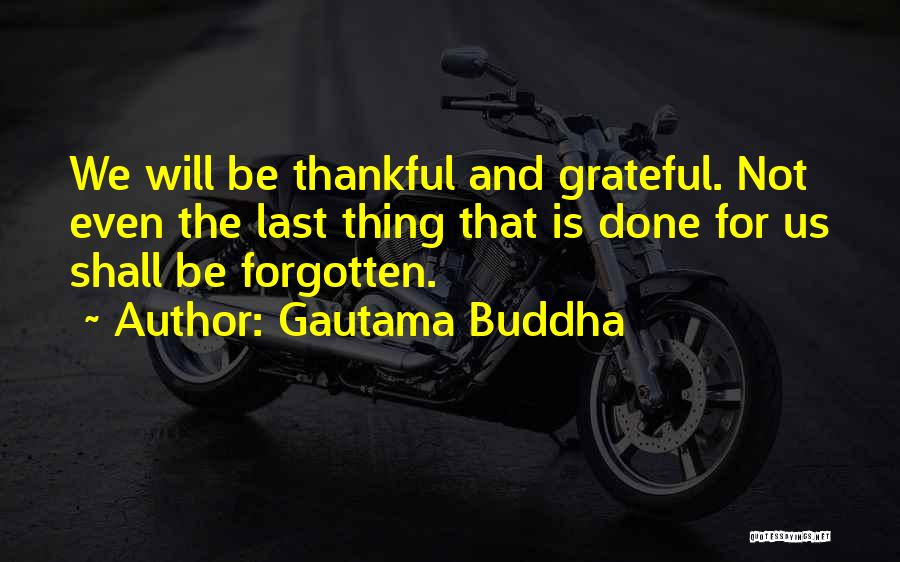 Being Grateful With What You Have Quotes By Gautama Buddha