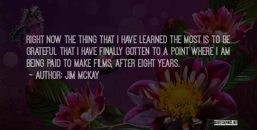 Being Grateful With What You Have Quotes By Jim McKay