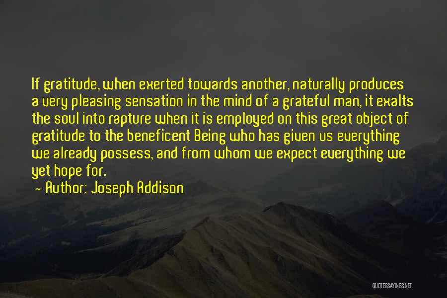 Being Grateful With What You Have Quotes By Joseph Addison