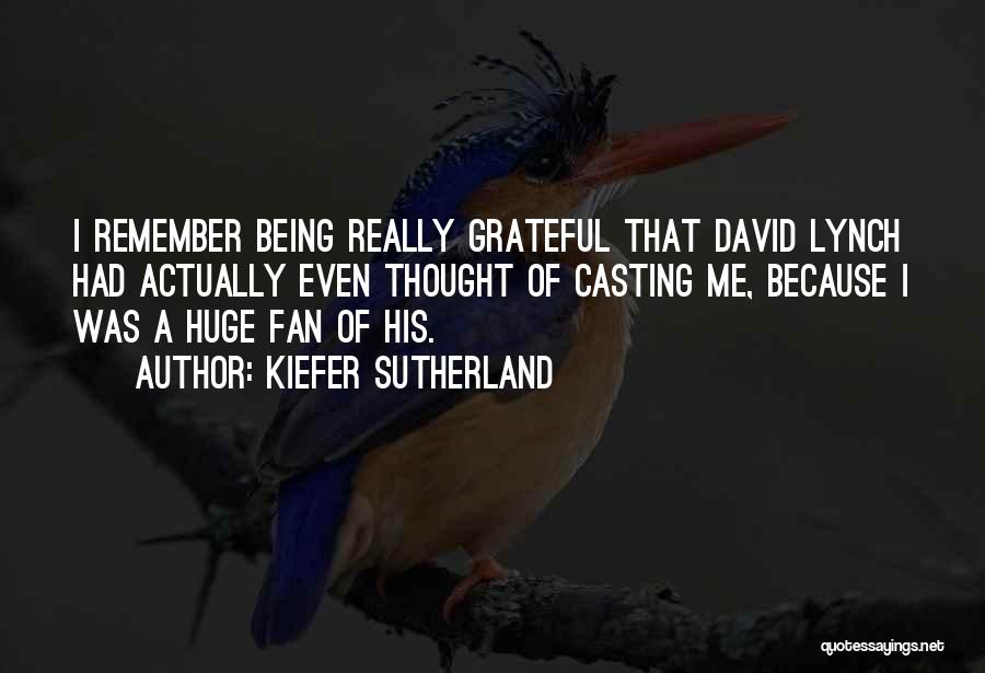Being Grateful With What You Have Quotes By Kiefer Sutherland