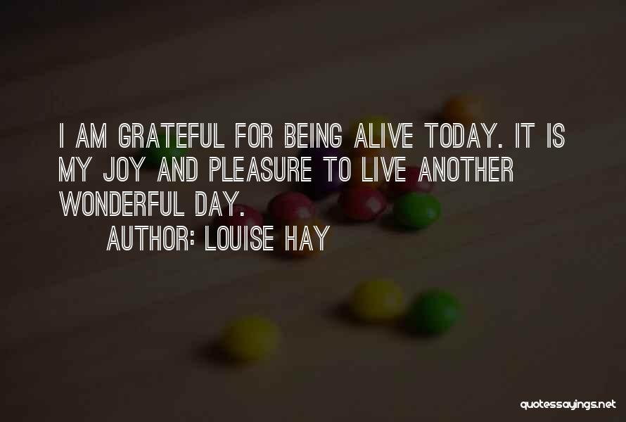 Being Grateful With What You Have Quotes By Louise Hay