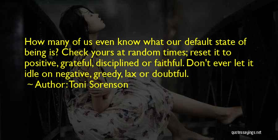 Being Grateful With What You Have Quotes By Toni Sorenson