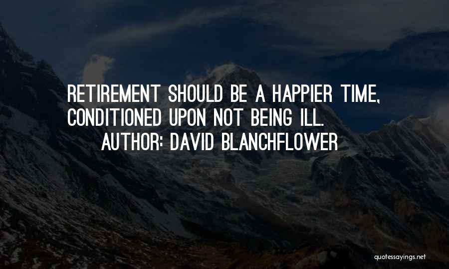 Being Happier Without Someone Quotes By David Blanchflower