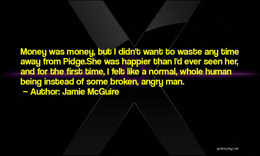 Being Happier Without Someone Quotes By Jamie McGuire