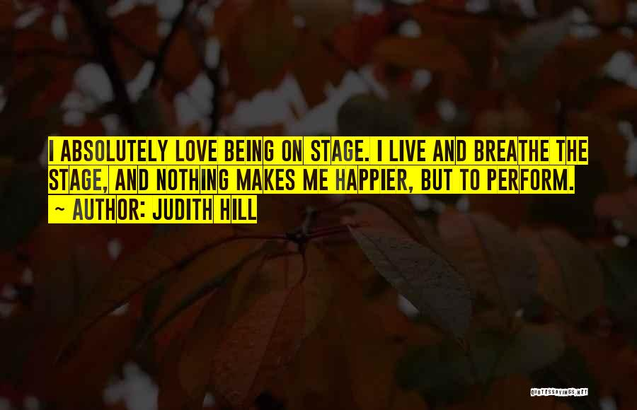 Being Happier Without Someone Quotes By Judith Hill