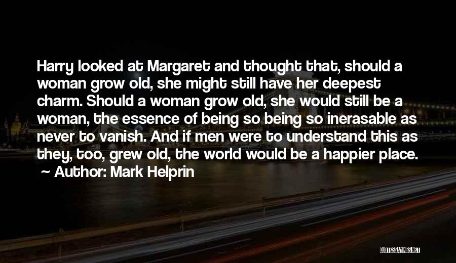 Being Happier Without Someone Quotes By Mark Helprin