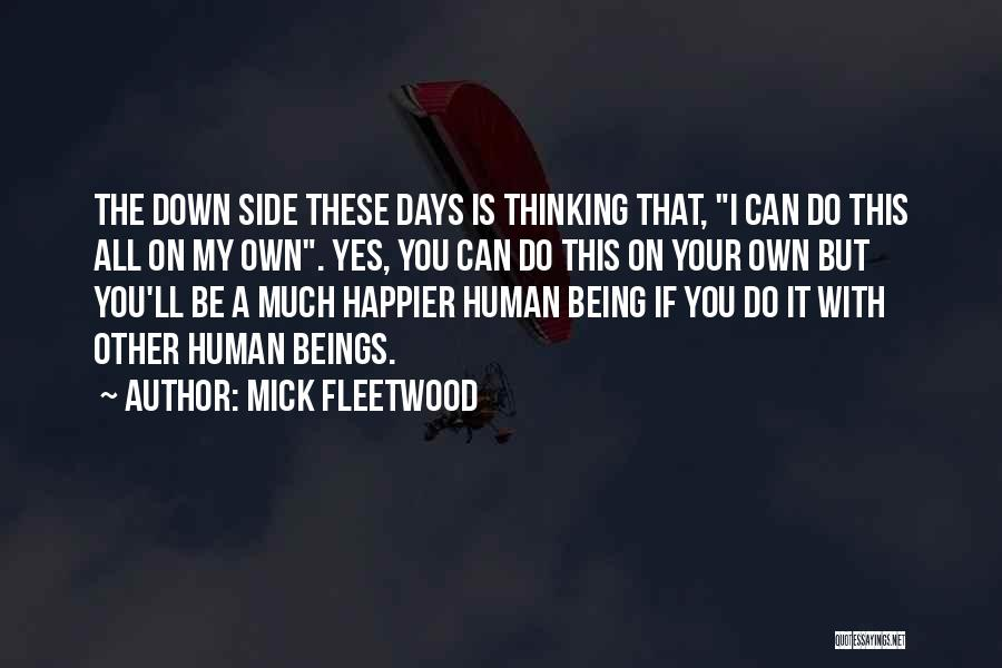 Being Happier Without Someone Quotes By Mick Fleetwood