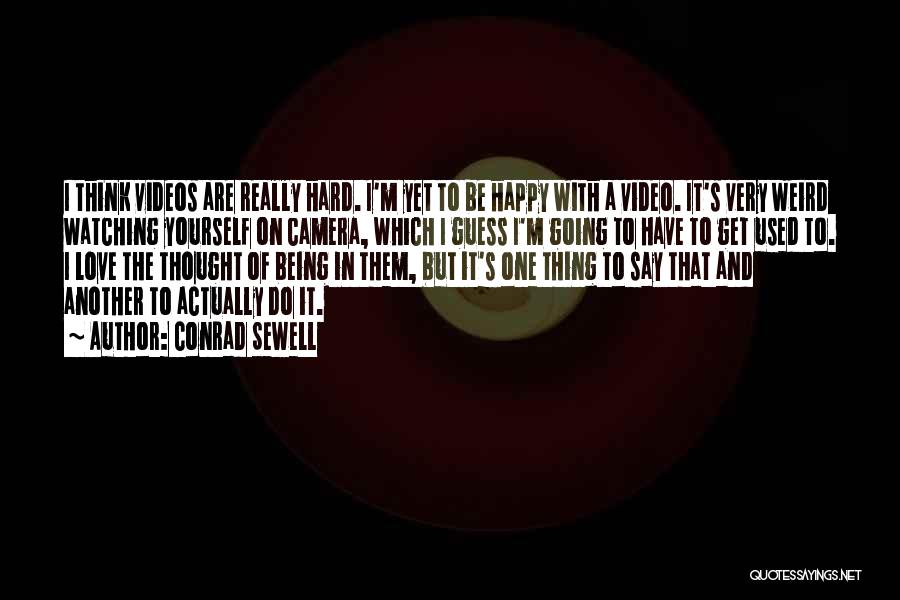 Being Happy And In Love Quotes By Conrad Sewell