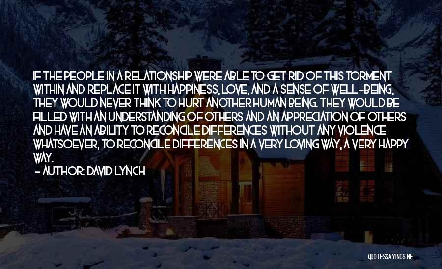 Being Happy And In Love Quotes By David Lynch