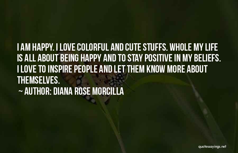 Being Happy And In Love Quotes By Diana Rose Morcilla