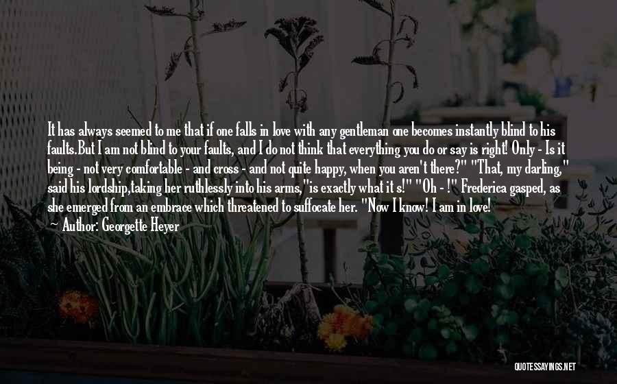 Being Happy And In Love Quotes By Georgette Heyer