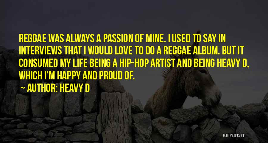 Being Happy And In Love Quotes By Heavy D