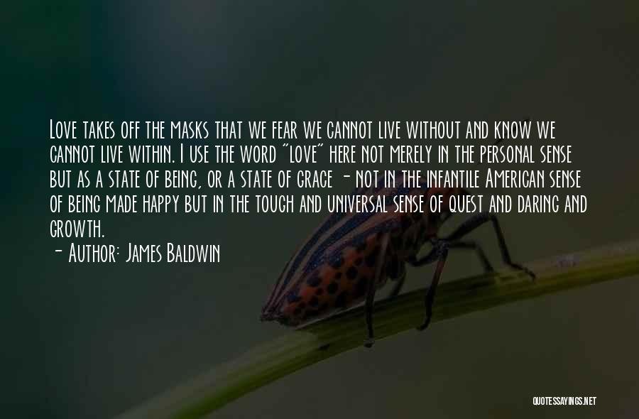 Being Happy And In Love Quotes By James Baldwin