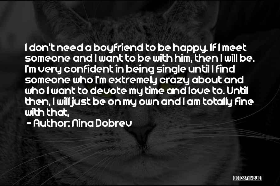 Being Happy And In Love Quotes By Nina Dobrev
