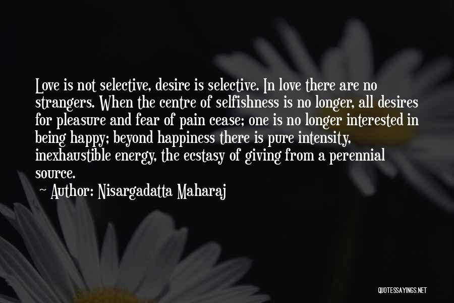 Being Happy And In Love Quotes By Nisargadatta Maharaj