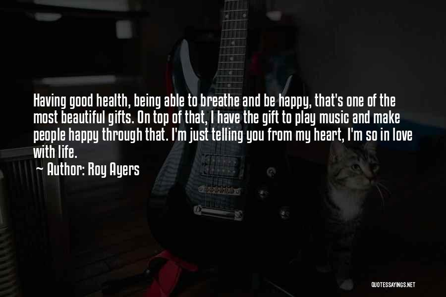 Being Happy And In Love Quotes By Roy Ayers
