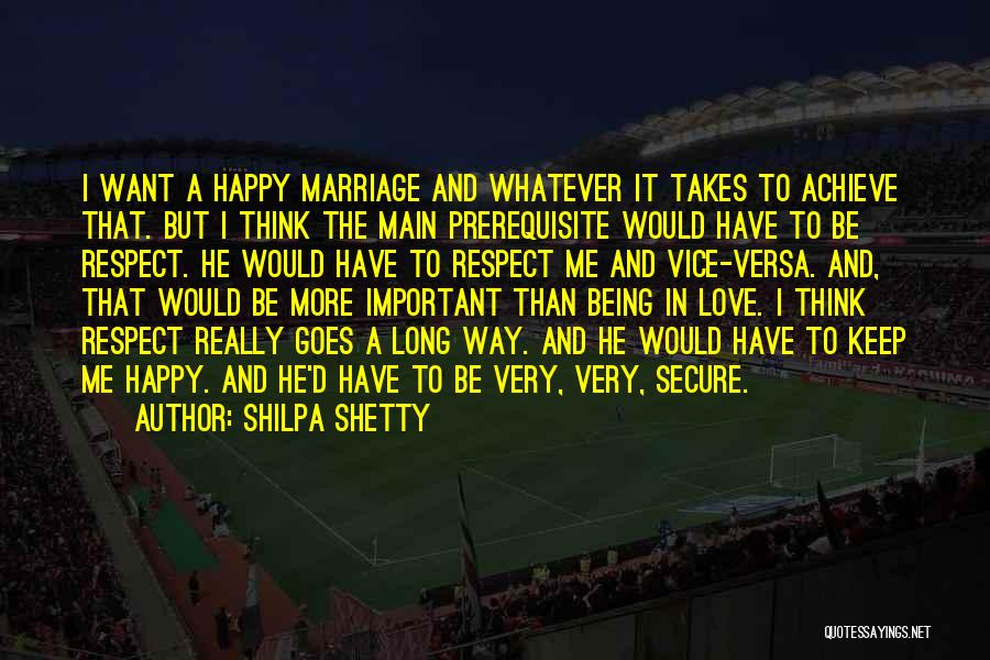 Being Happy And In Love Quotes By Shilpa Shetty