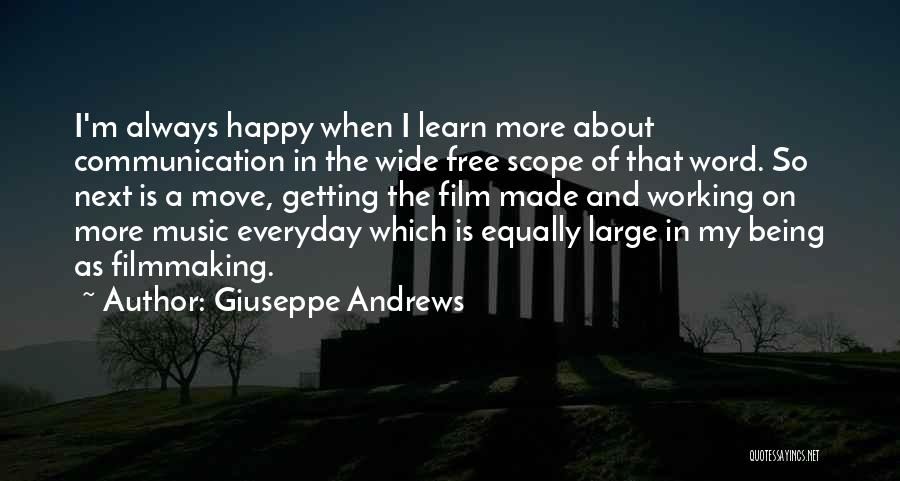 Being Happy And Moving Quotes By Giuseppe Andrews