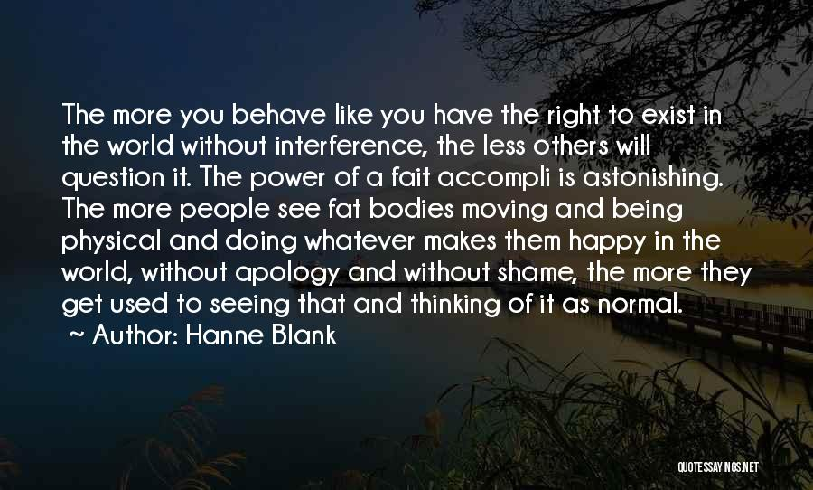 Being Happy And Moving Quotes By Hanne Blank