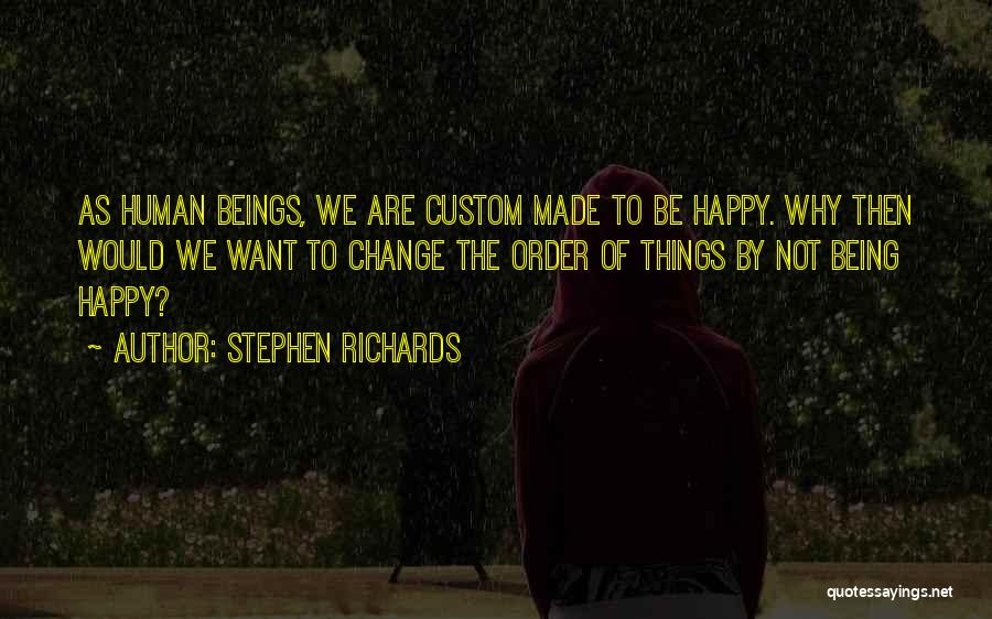 Being Happy And Moving Quotes By Stephen Richards