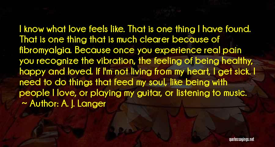 Being Happy Because Of Love Quotes By A. J. Langer