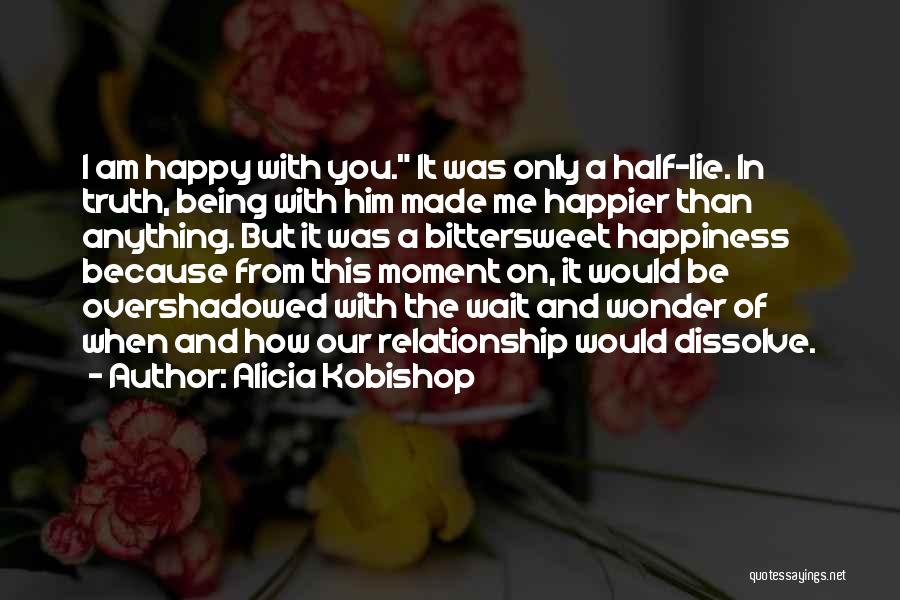 Being Happy Because Of Love Quotes By Alicia Kobishop