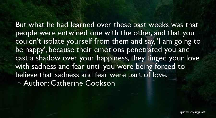 Being Happy Because Of Love Quotes By Catherine Cookson