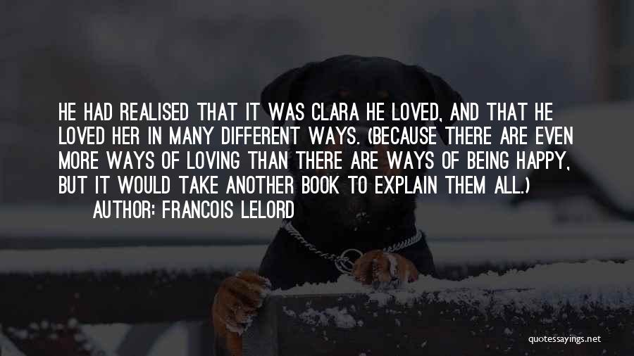 Being Happy Because Of Love Quotes By Francois Lelord