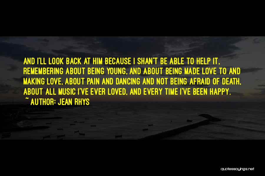Being Happy Because Of Love Quotes By Jean Rhys