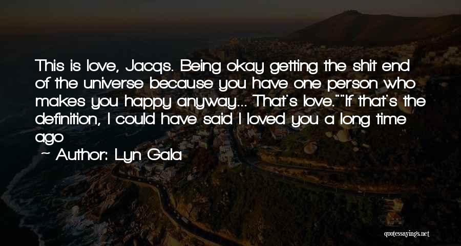 Being Happy Because Of Love Quotes By Lyn Gala