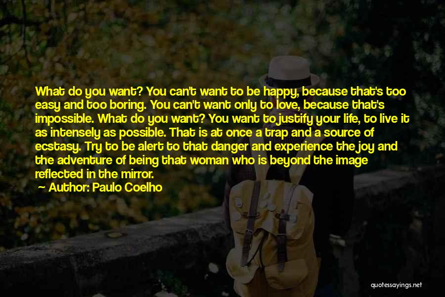 Being Happy Because Of Love Quotes By Paulo Coelho
