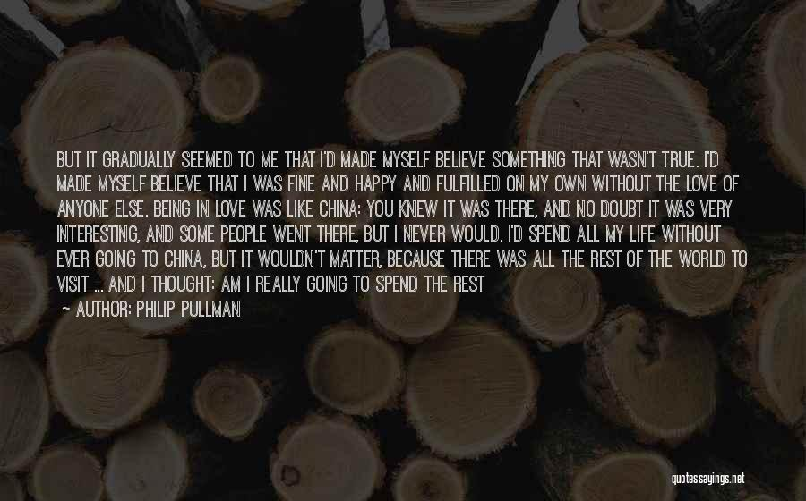 Being Happy Because Of Love Quotes By Philip Pullman