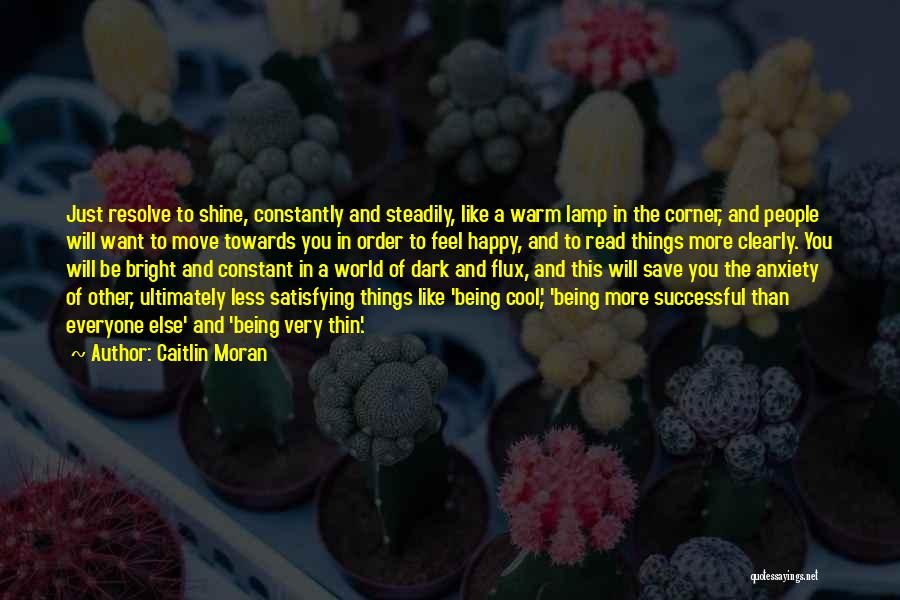 Being Happy For Someone Else Quotes By Caitlin Moran