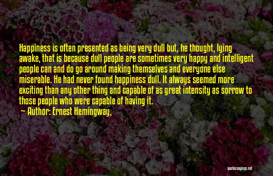 Being Happy For Someone Else Quotes By Ernest Hemingway,