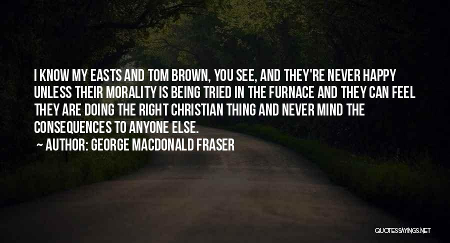 Being Happy For Someone Else Quotes By George MacDonald Fraser